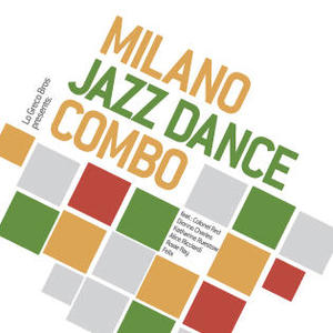 Milano Jazz Dance Combo - Much More featuring Colonel Red